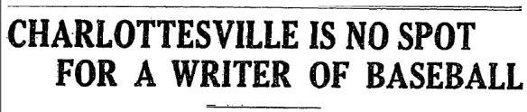Charlottesville is no spot for a writer of baseball Washington Post 3 13 1912
