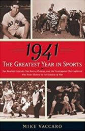 1941-the-greatest-year-in-sports-by-mike-vaccaro